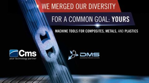 Cms North America and Diversified Machine Systems: we have merged our diversity for a common goal, yours.