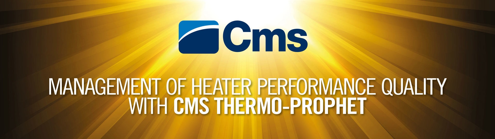Management of heater performance quality with CMS Thermo-Prophet