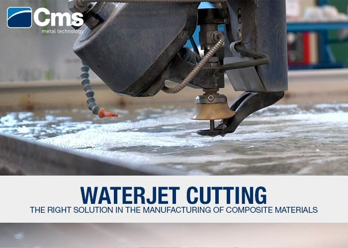 Waterjet Cutting Webinar: The Right Solution in The Manufacturing Of Composite Materials